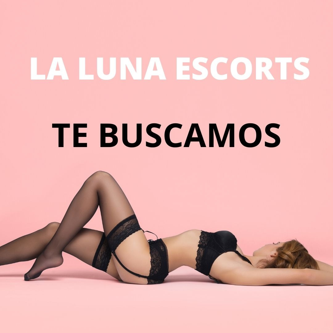 LA LUNA ESCORTS A NEW AGENCY IS LOOKING FOR YOU!